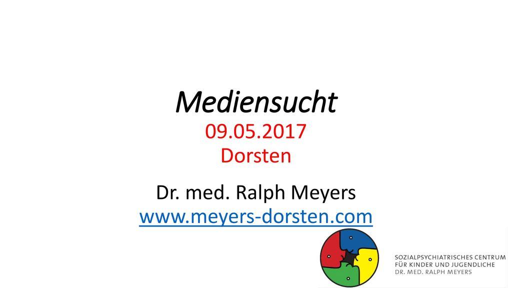 09.05.2017 Dorsten Dr. med. Ralph Meyers www.meyers-dorsten.com
