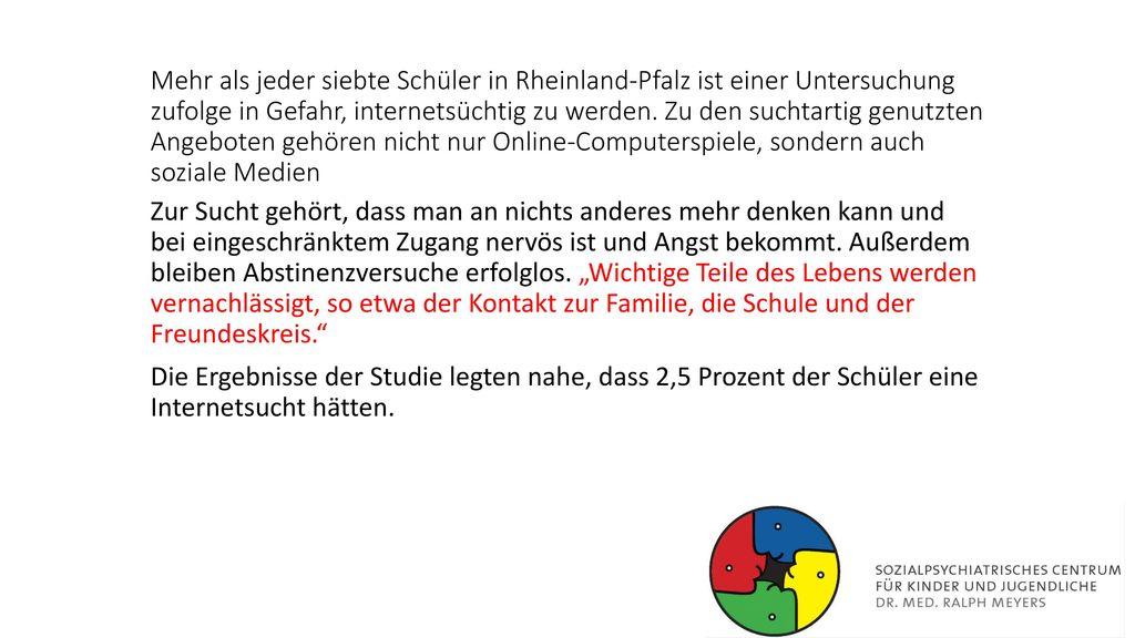 Mehr als jeder siebte Schüler in Rheinland-Pfalz ist einer Untersuchung zufolge in Gefahr, internetsüchtig zu werden. Zu den suchtartig genutzten Angeboten gehören nicht nur Online-Computerspiele, sondern auch soziale Medien