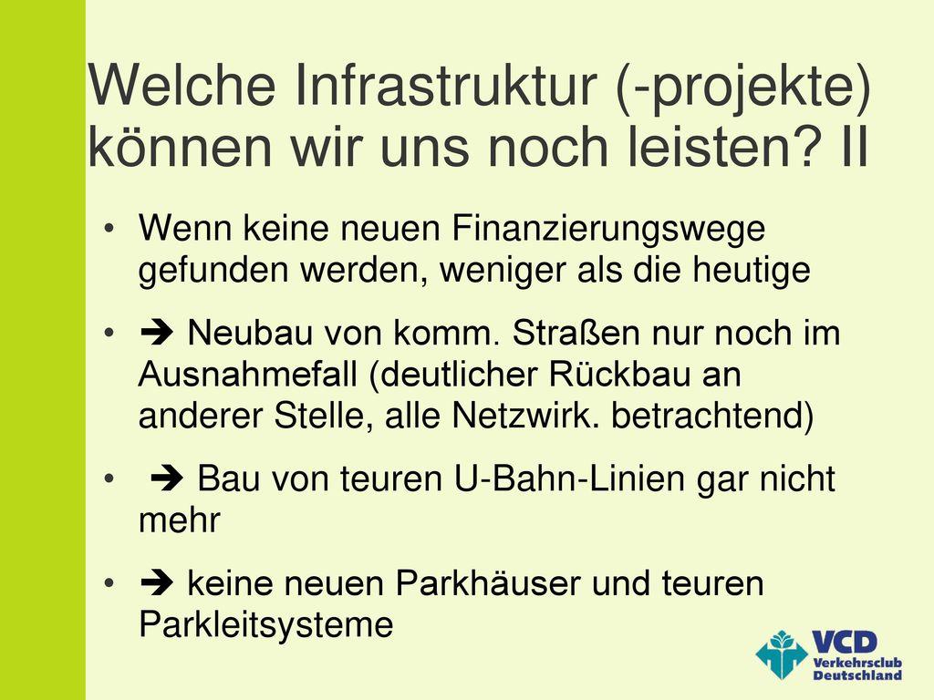 Welche Infrastruktur (-projekte) können wir uns noch leisten II