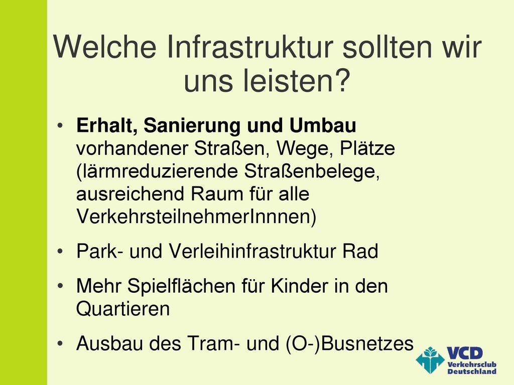 Welche Infrastruktur sollten wir uns leisten