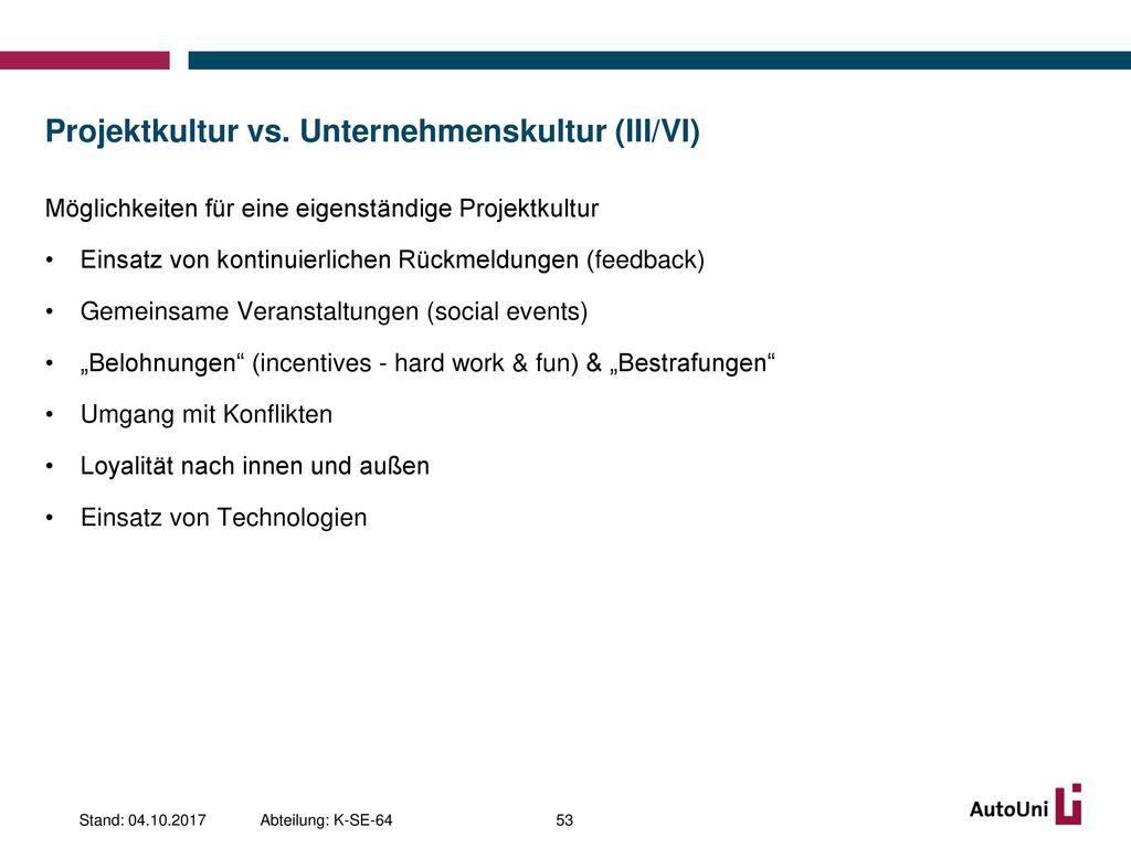 Projektkultur vs. Unternehmenskultur (III/VI)