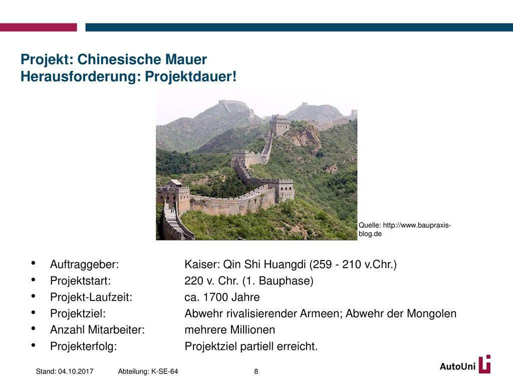 Projekt: Chinesische Mauer Herausforderung: Projektdauer!