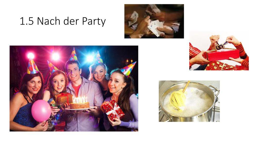 1.5 Nach der Party