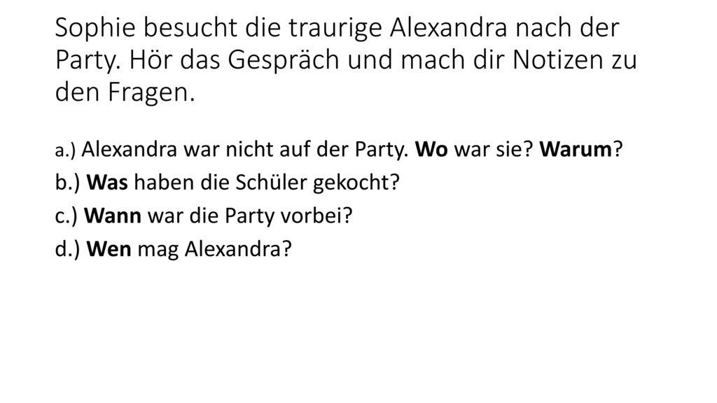 Sophie besucht die traurige Alexandra nach der Party