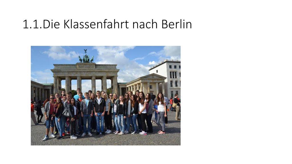 1.1.Die Klassenfahrt nach Berlin