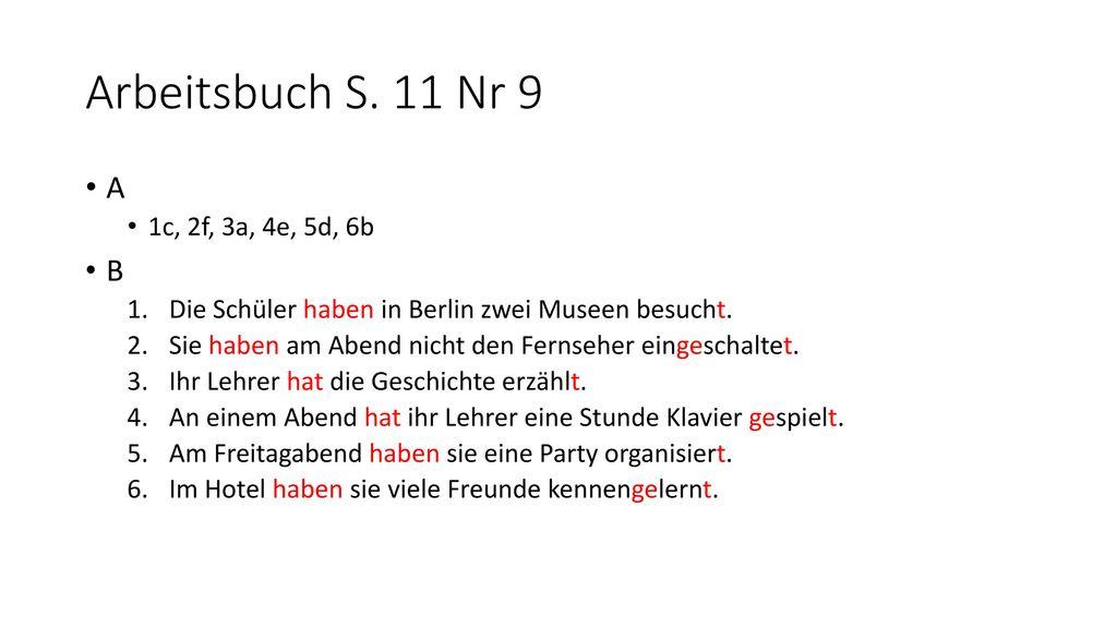 Arbeitsbuch S. 11 Nr 9 A B 1c, 2f, 3a, 4e, 5d, 6b