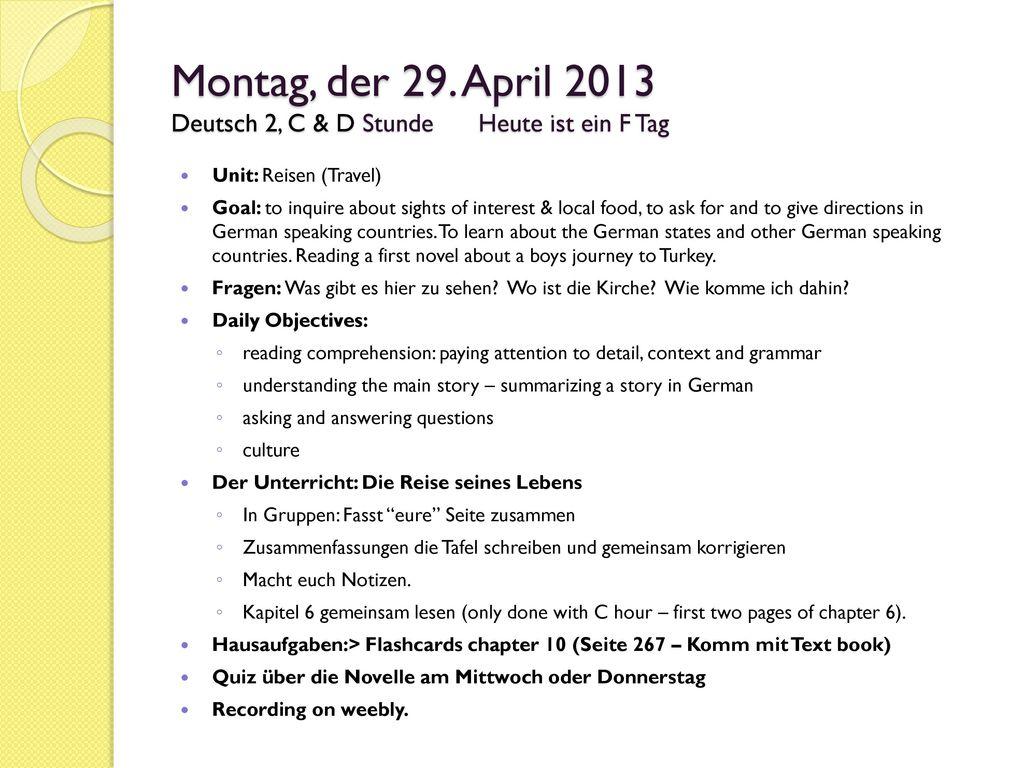 Montag, der 29. April 2013 Deutsch 2, C & D Stunde Heute ist ein F Tag