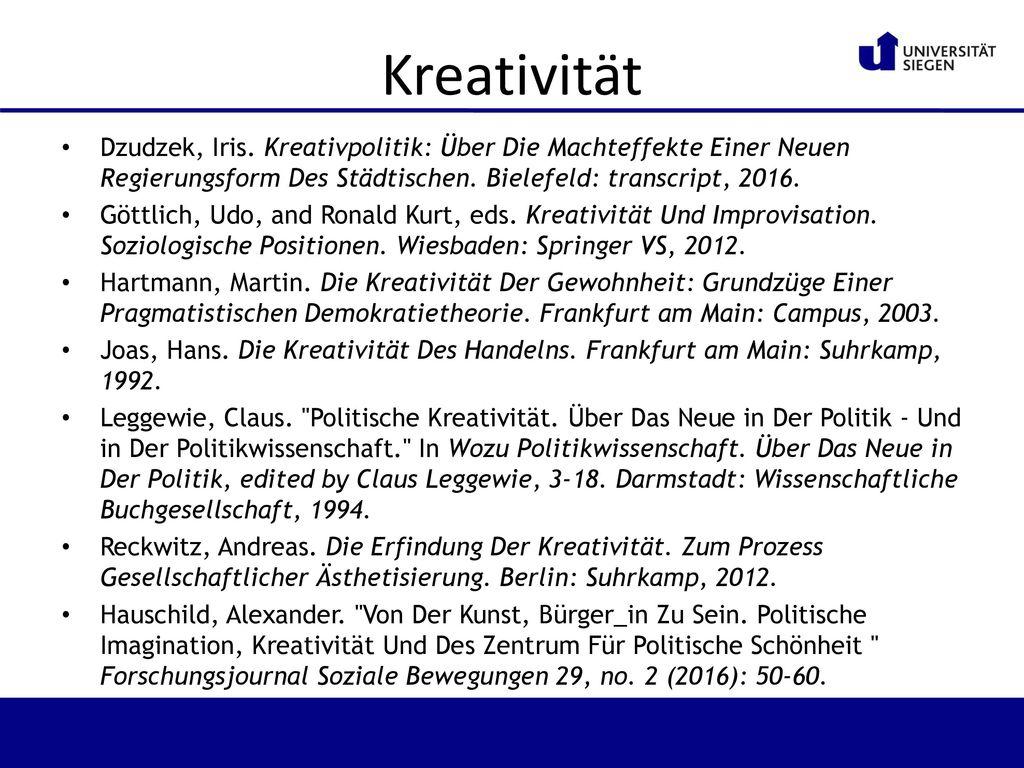 Kreativität Dzudzek, Iris. Kreativpolitik: Über Die Machteffekte Einer Neuen Regierungsform Des Städtischen. Bielefeld: transcript, 2016.