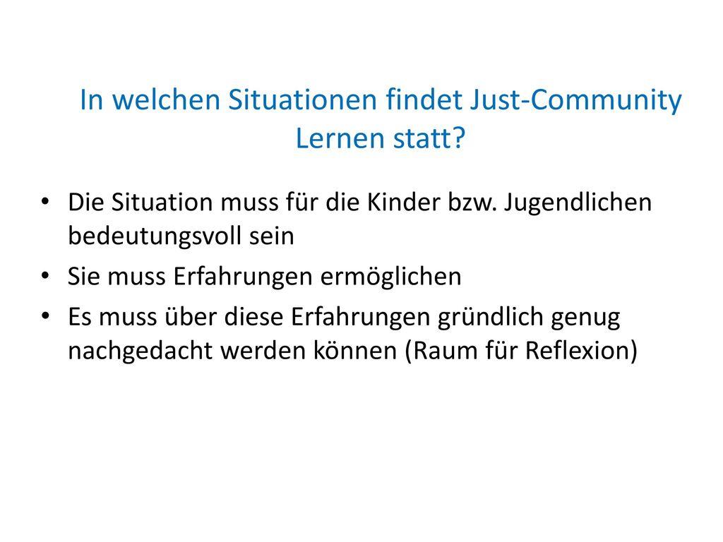 In welchen Situationen findet Just-Community Lernen statt