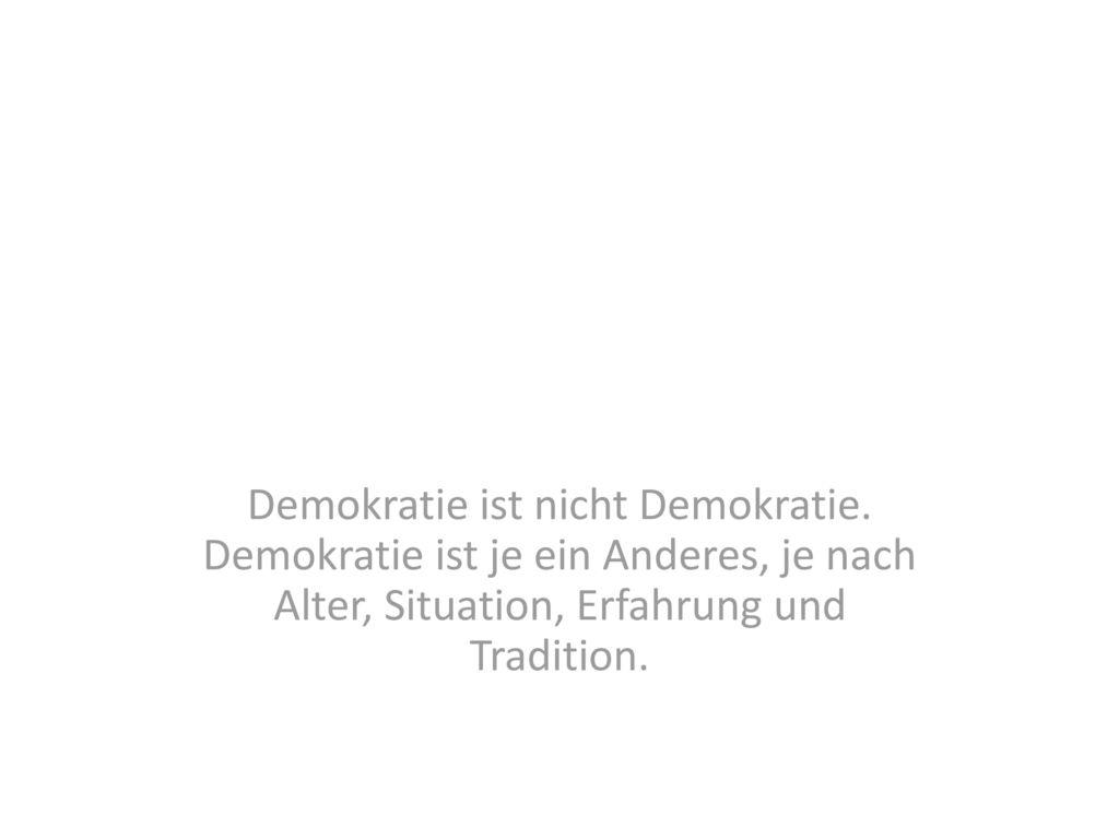 Demokratie ist nicht Demokratie