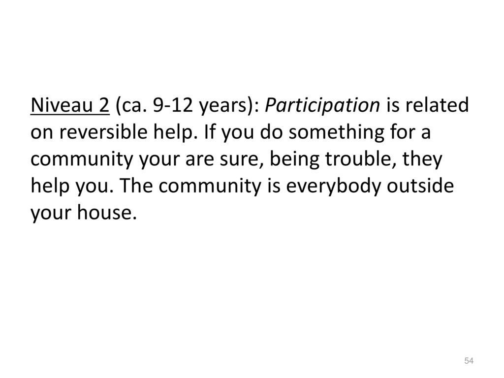 Niveau 2 (ca. 9-12 years): Participation is related on reversible help