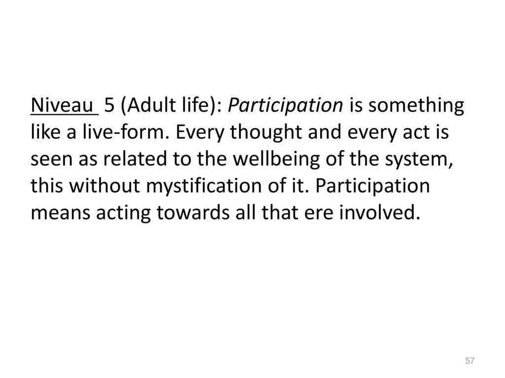 Niveau 5 (Adult life): Participation is something like a live-form