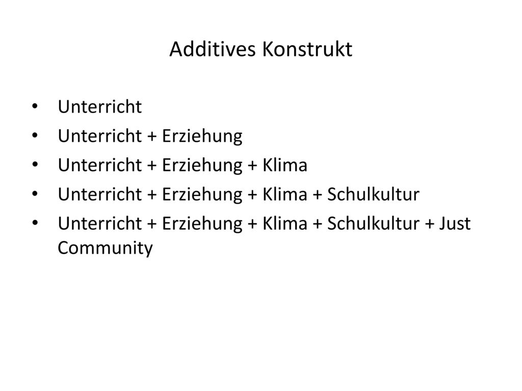 Additives Konstrukt Unterricht Unterricht + Erziehung