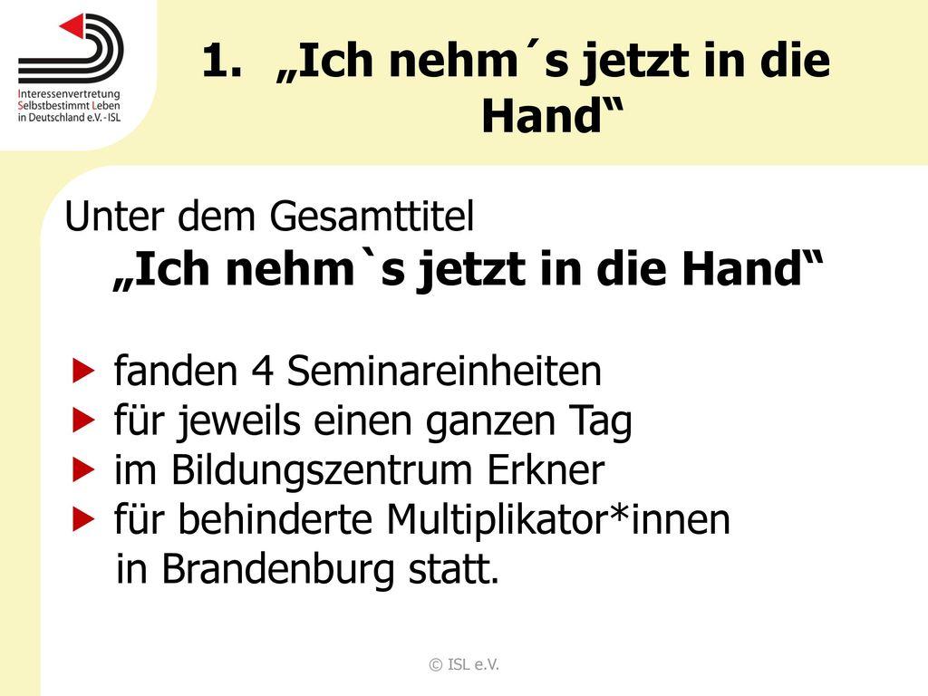 """""""Ich nehm´s jetzt in die Hand"""