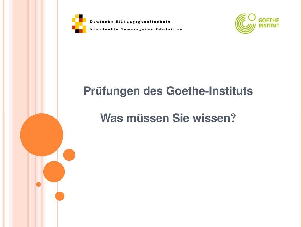 Prüfungen des Goethe-Instituts Was müssen Sie wissen