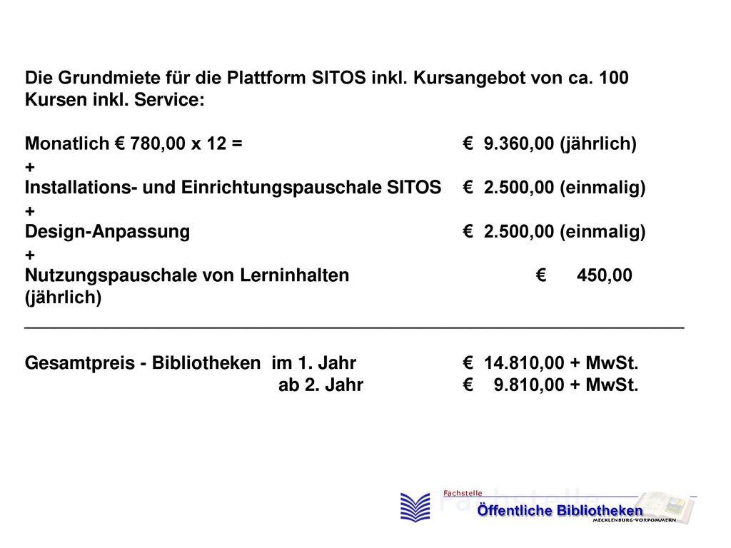 Die Grundmiete für die Plattform SITOS inkl. Kursangebot von ca