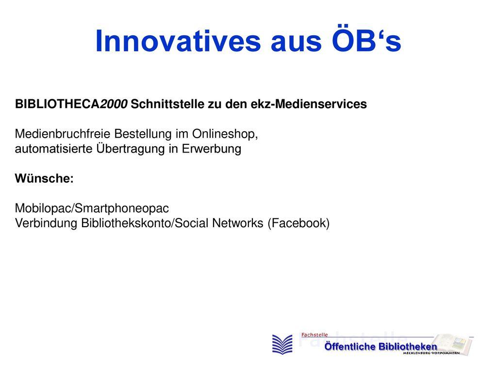 Innovatives aus ÖB's BIBLIOTHECA2000 Schnittstelle zu den ekz-Medienservices. Medienbruchfreie Bestellung im Onlineshop,