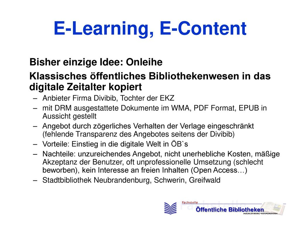 E-Learning, E-Content Bisher einzige Idee: Onleihe