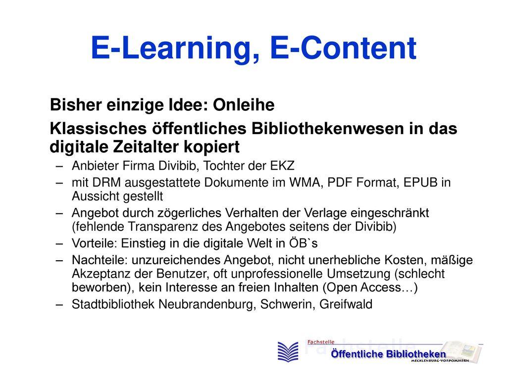 E-Learning, E-Content Bisher einzige Idee: Onleihe