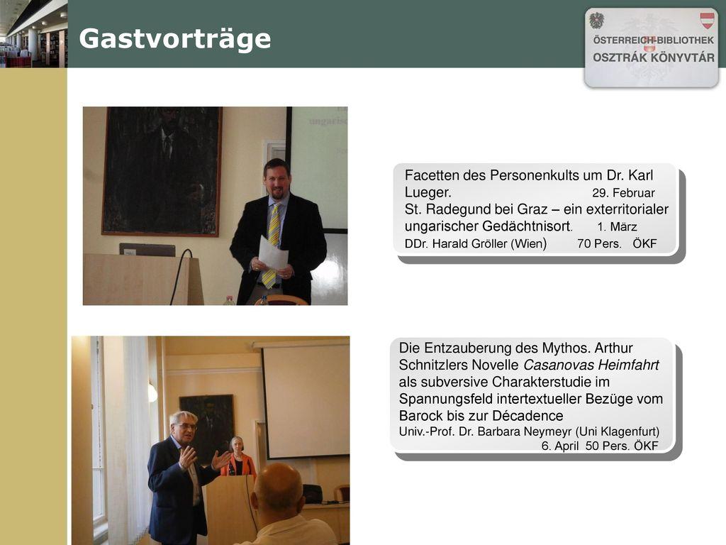 Gastvorträge Facetten des Personenkults um Dr. Karl Lueger. 29. Februar.