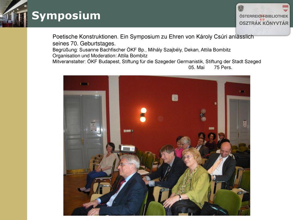 Symposium Poetische Konstruktionen. Ein Symposium zu Ehren von Károly Csúri anlässlich seines 70. Geburtstages.
