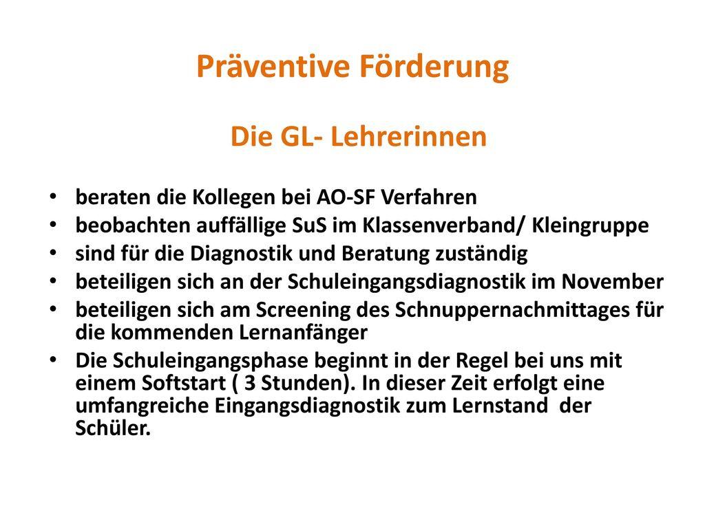 Präventive Förderung Die GL- Lehrerinnen
