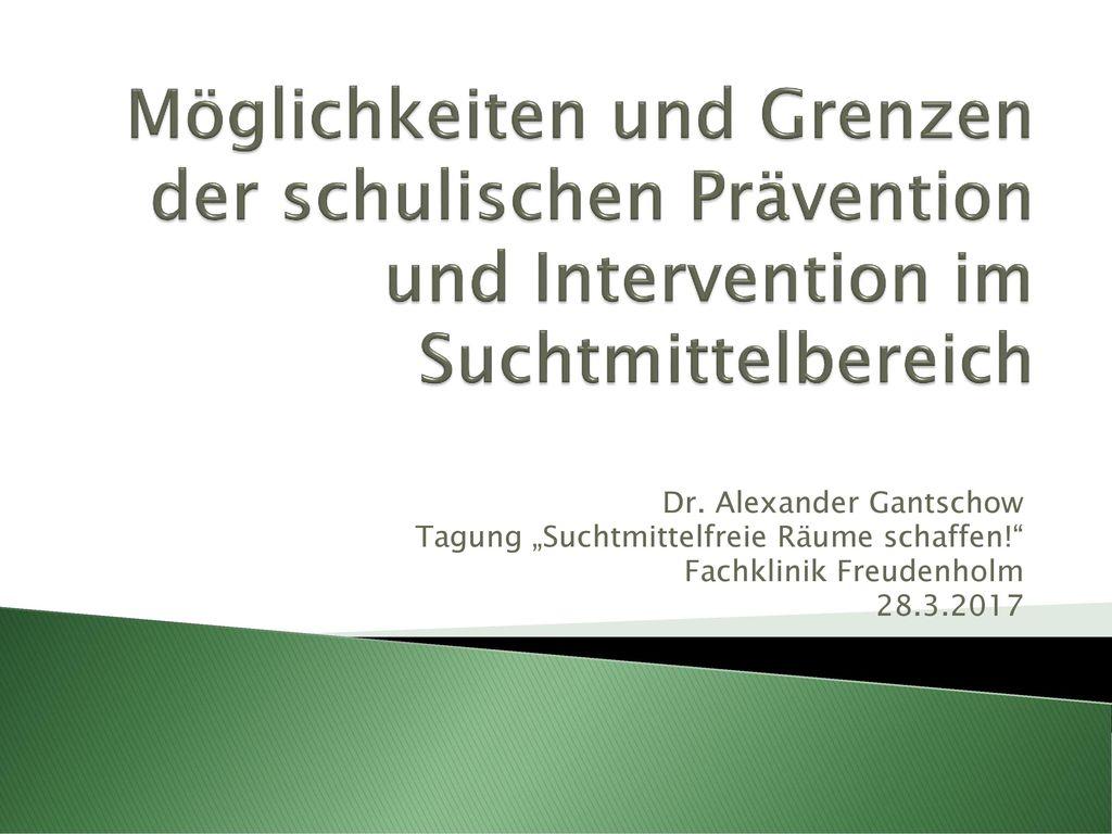 Möglichkeiten und Grenzen der schulischen Prävention und Intervention im Suchtmittelbereich