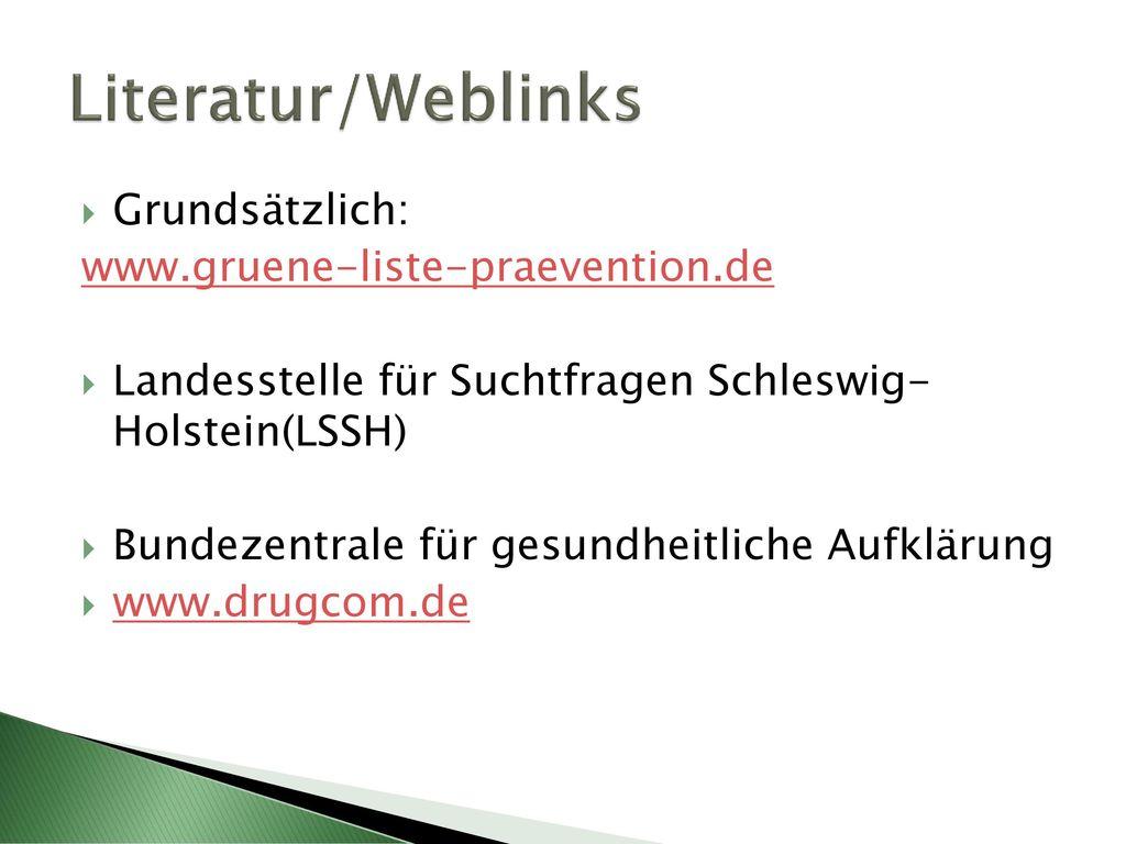 Literatur/Weblinks Grundsätzlich: www.gruene-liste-praevention.de