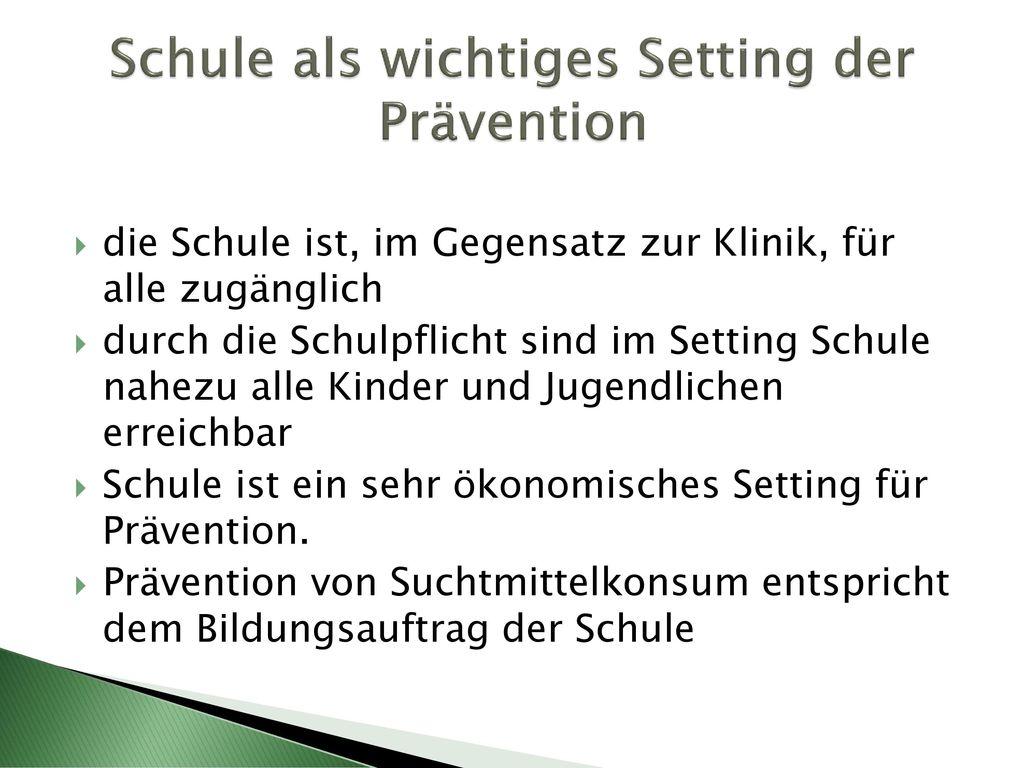 Schule als wichtiges Setting der Prävention