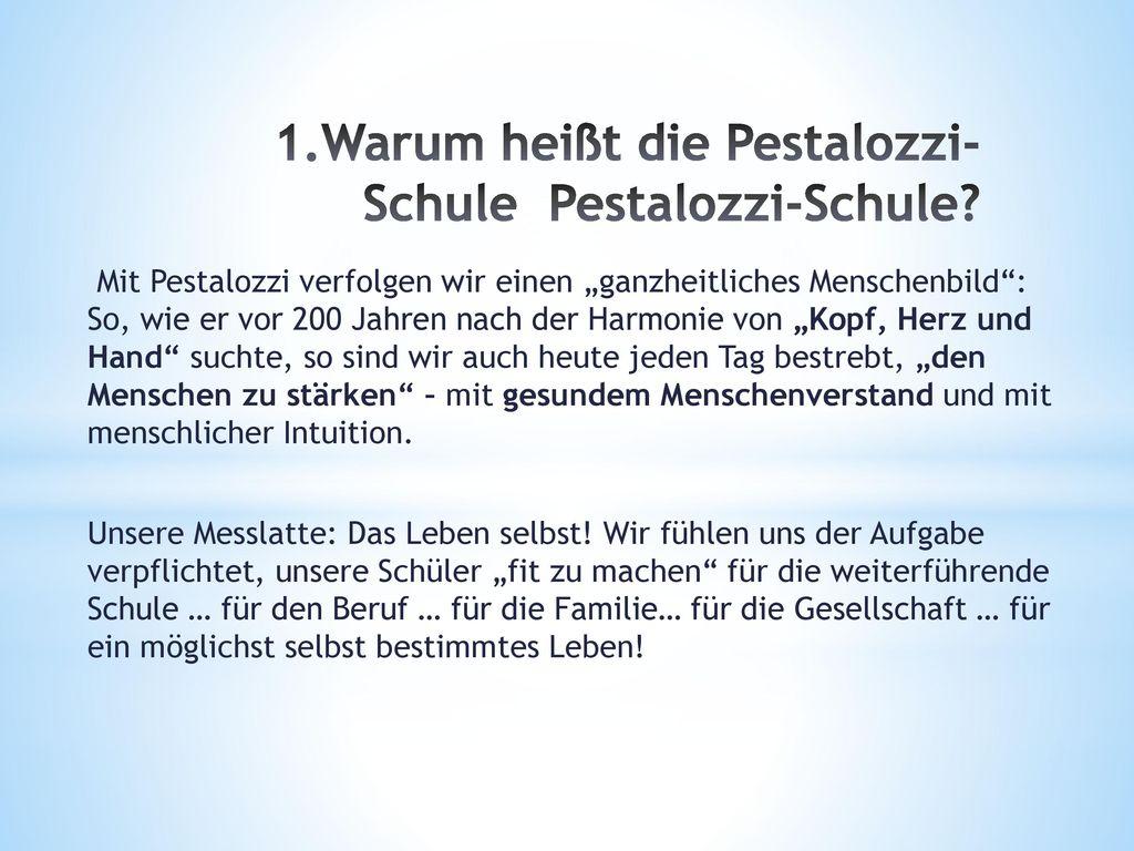 1.Warum heißt die Pestalozzi-Schule Pestalozzi-Schule