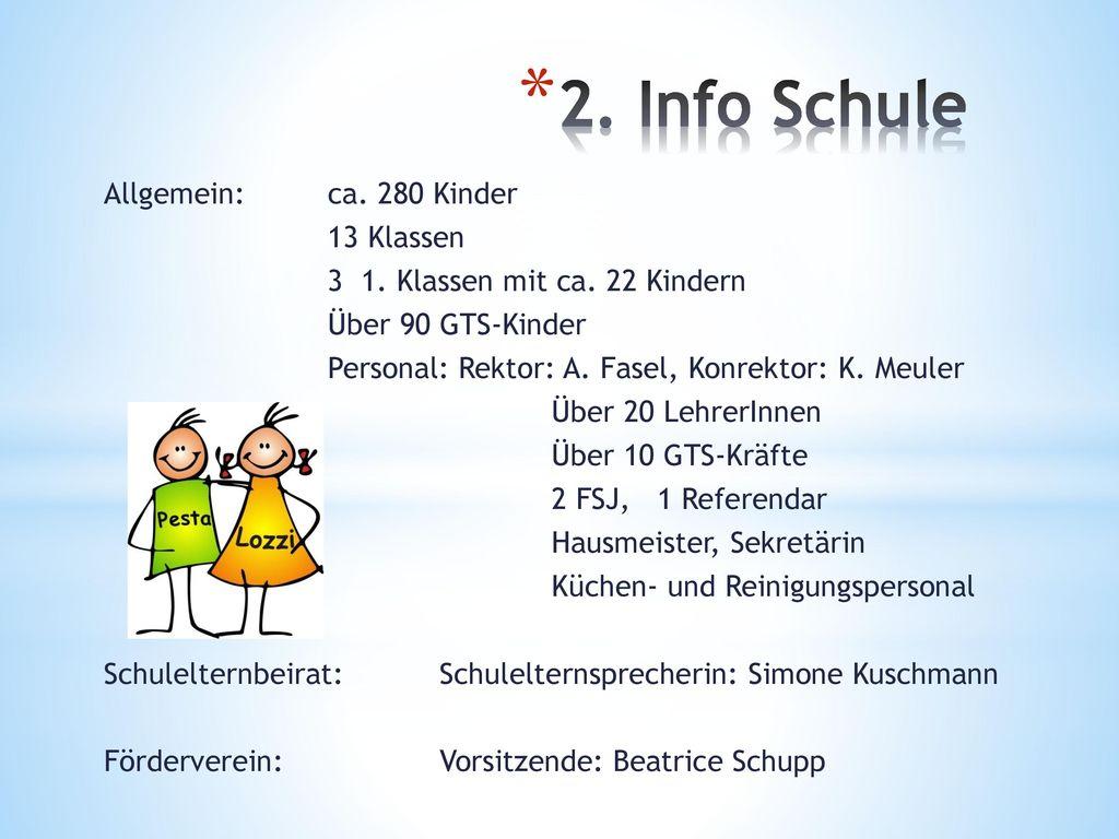 2. Info Schule Allgemein: ca. 280 Kinder 13 Klassen