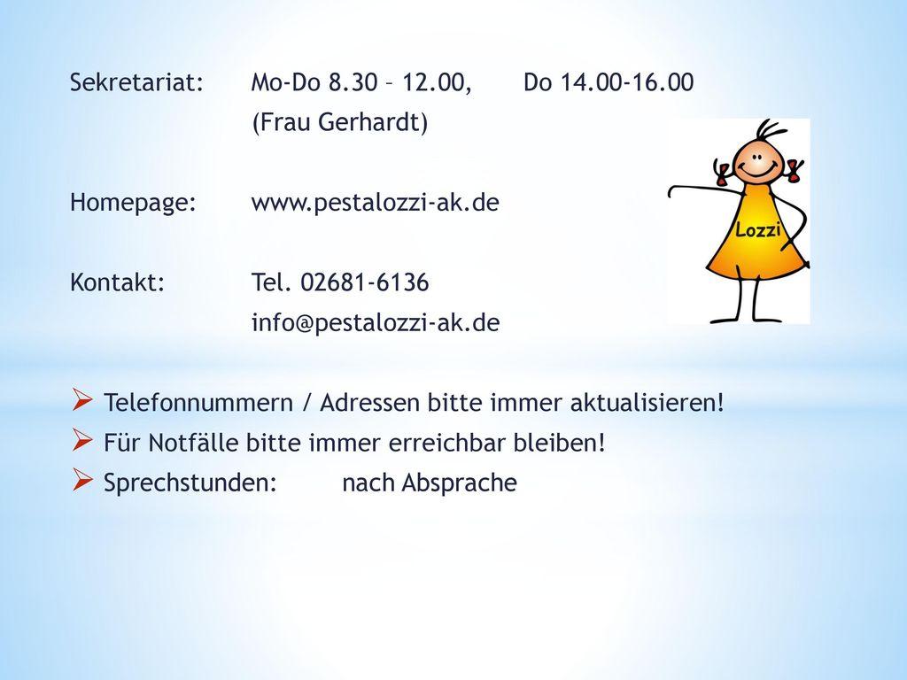 Sekretariat: Mo-Do 8.30 – 12.00, Do 14.00-16.00