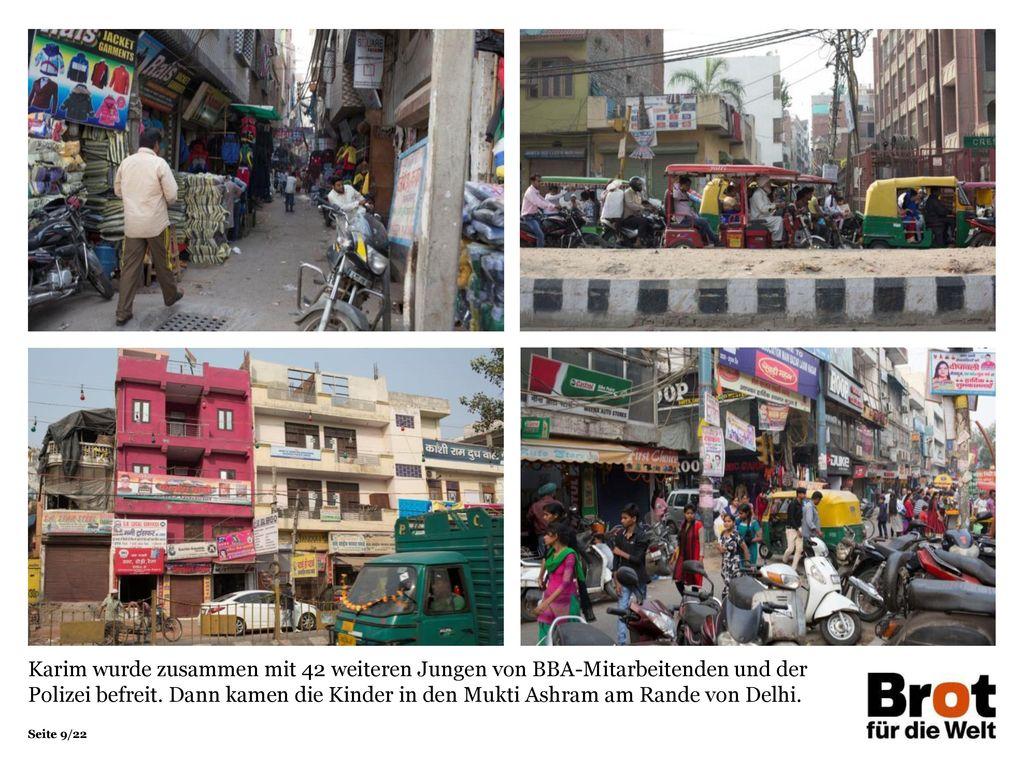 Karim wurde zusammen mit 42 weiteren Jungen von BBA-Mitarbeitenden und der Polizei befreit. Dann kamen die Kinder in den Mukti Ashram am Rande von Delhi.