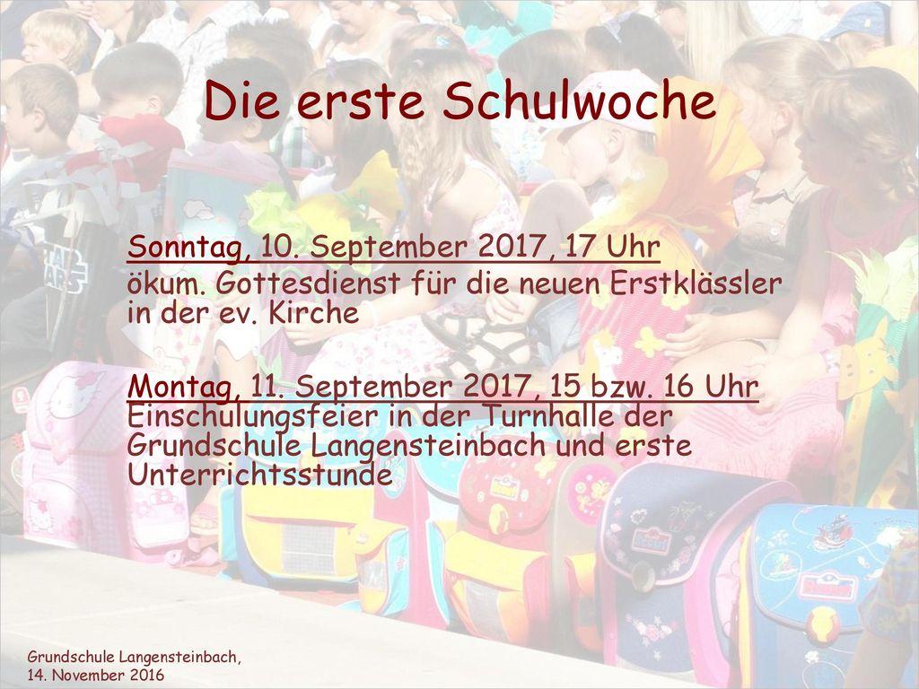 Die erste Schulwoche Sonntag, 10. September 2017, 17 Uhr