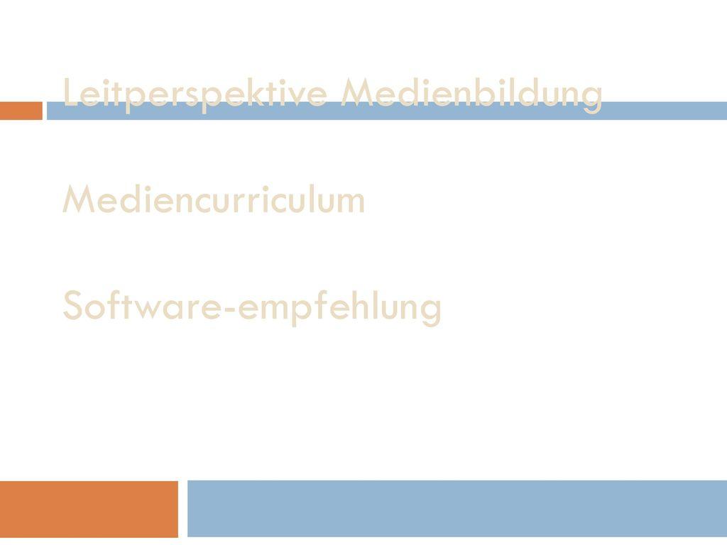 Leitperspektive Medienbildung Mediencurriculum Software-empfehlung