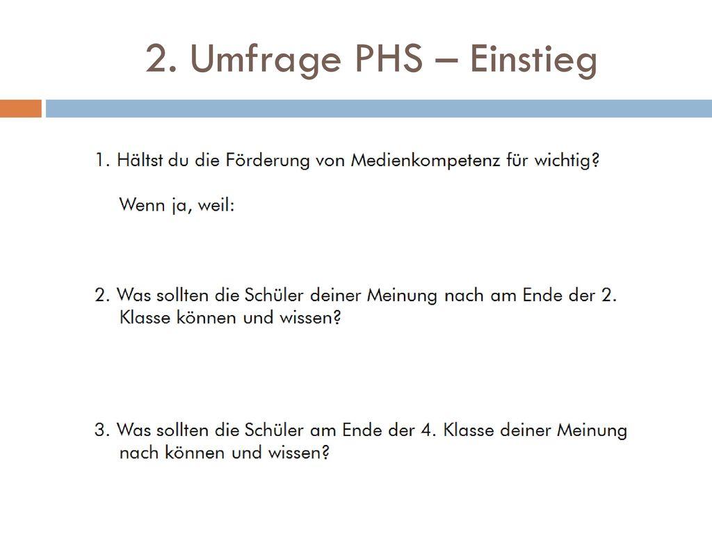 2. Umfrage PHS – Einstieg