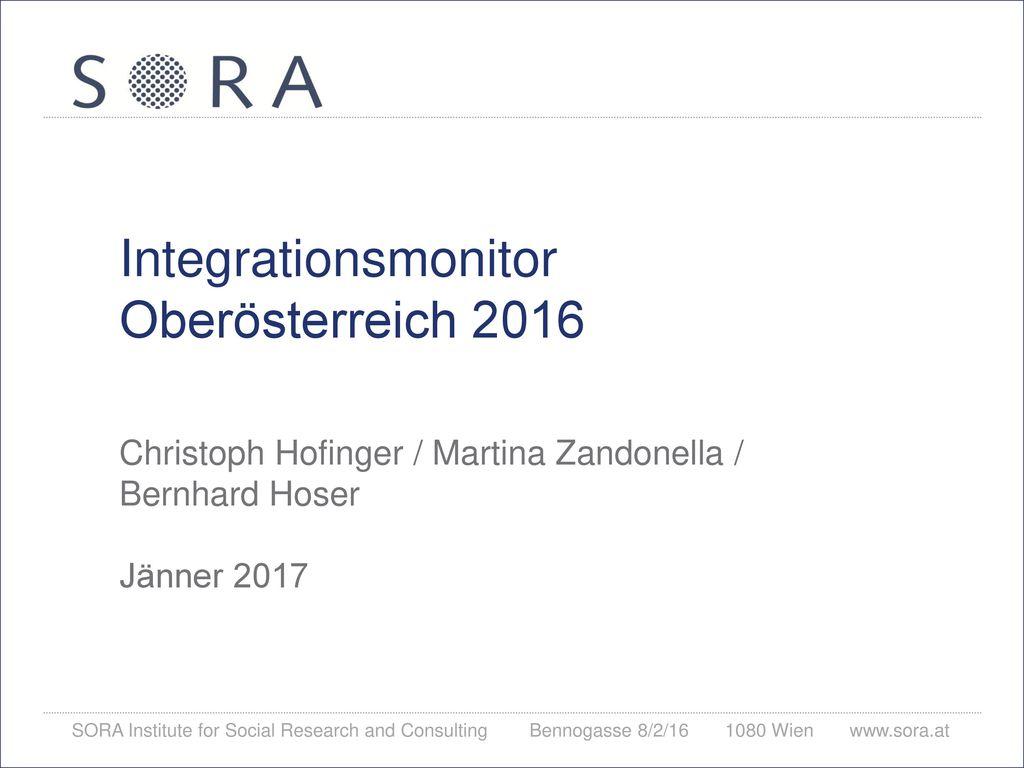 Integrationsmonitor Oberösterreich 2016 Christoph Hofinger / Martina Zandonella / Bernhard Hoser Jänner 2017