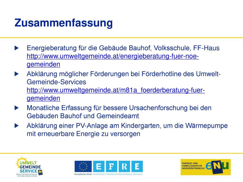 Zusammenfassung Energieberatung für die Gebäude Bauhof, Volksschule, FF-Haus http://www.umweltgemeinde.at/energieberatung-fuer-noe-gemeinden.