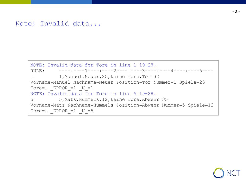 - 2 - Note: Invalid data... NOTE: Invalid data for Tore in line 1 19-28. RULE: ----+----1----+----2----+----3----+----4----+----5----