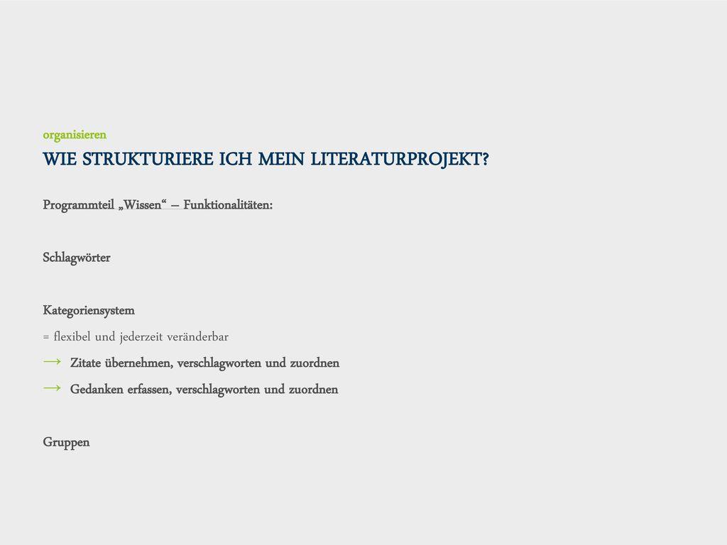 organisieren WIE STRUKTURIERE ICH MEIN LITERATURPROJEKT