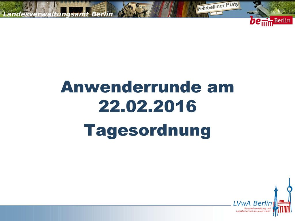 Anwenderrunde am 22.02.2016 Tagesordnung