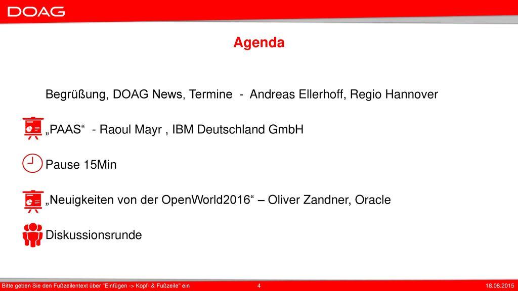 "Agenda Begrüßung, DOAG News, Termine - Andreas Ellerhoff, Regio Hannover. ""PAAS - Raoul Mayr , IBM Deutschland GmbH."