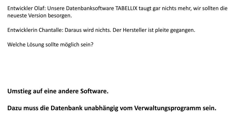 Umstieg auf eine andere Software.
