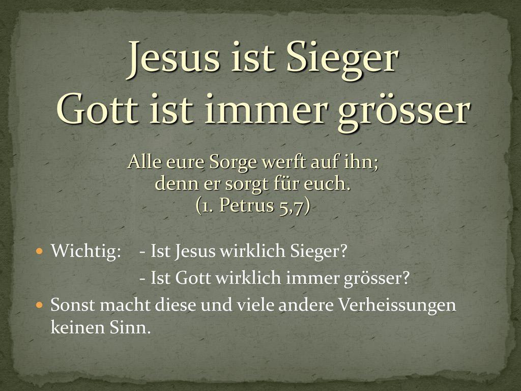 Jesus ist Sieger Gott ist immer grösser
