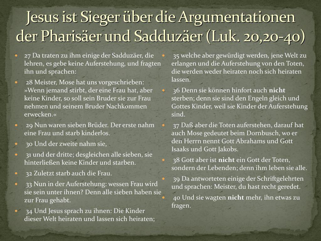 Jesus ist Sieger über die Argumentationen der Pharisäer und Sadduzäer (Luk. 20,20-40)