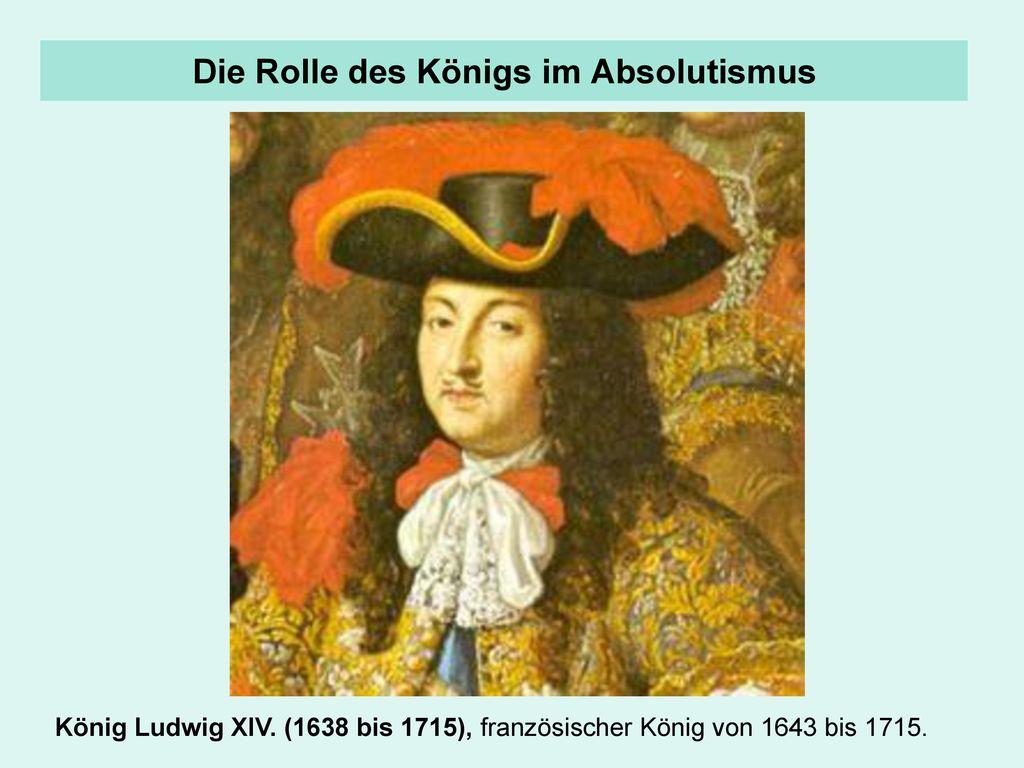 Die Rolle des Königs im Absolutismus