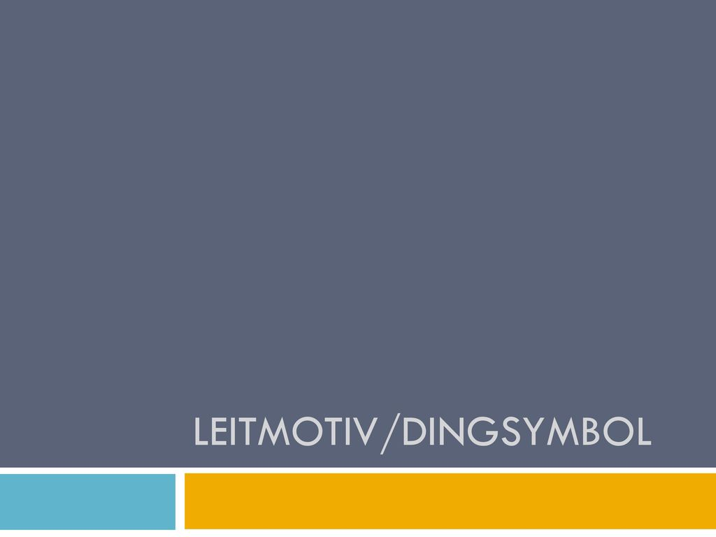 Leitmotiv/Dingsymbol