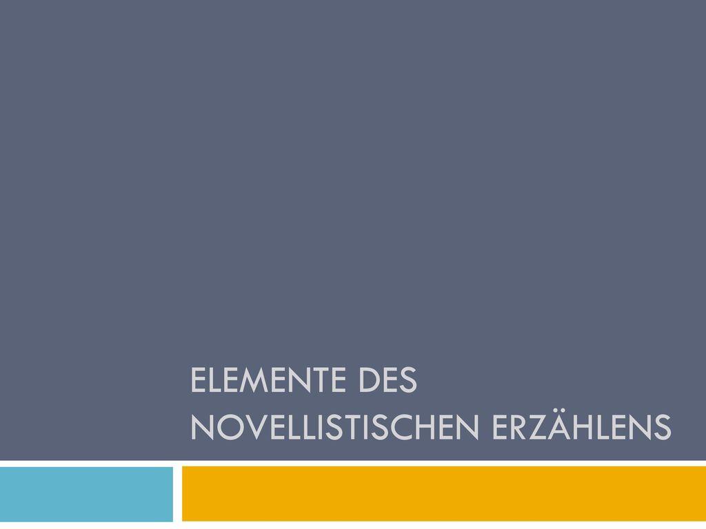 Elemente des novellistischen Erzählens
