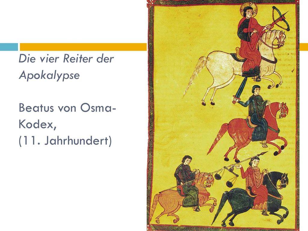 Die vier Reiter der Apokalypse Beatus von Osma-Kodex, (11. Jahrhundert)