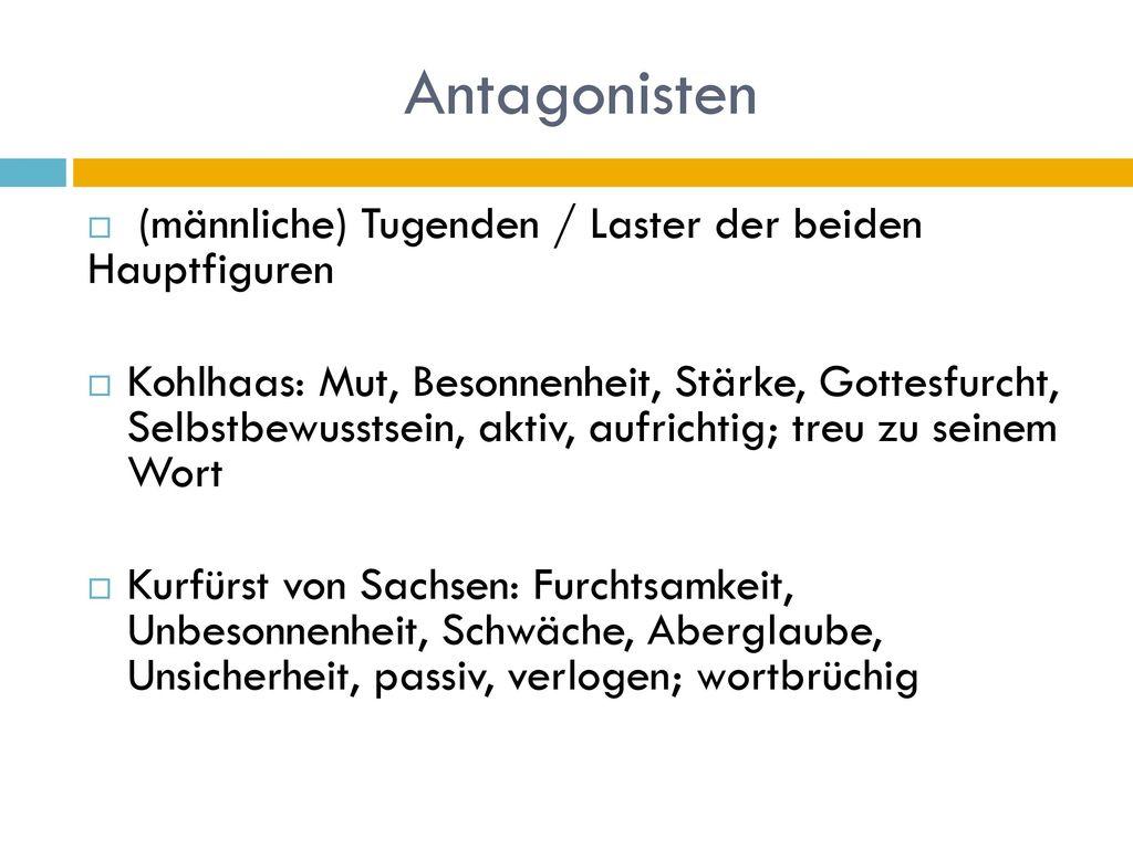 Antagonisten (männliche) Tugenden / Laster der beiden Hauptfiguren